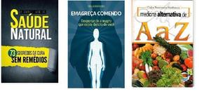 Kit-saúde Natural+emagreça Comendo+medicina De A-z