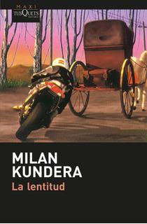 La Lentitud De Milan Kundera - Tusquets