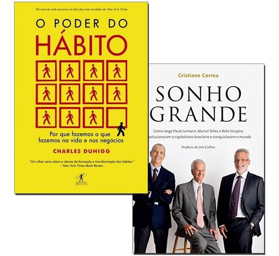Kit Livros - O Poder Do Habito + Sonho Grande Frete Grátis