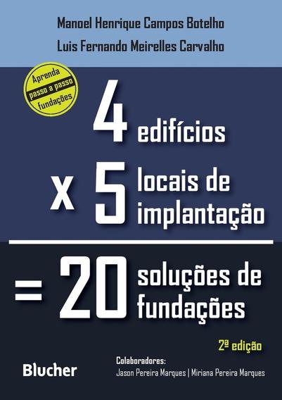 Quatro Edificios Cinco Locais De Implantacao Vinte Solucoes