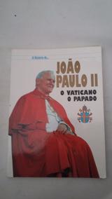 A História De Jõao Paulo 2 - O Vaticano O Papado