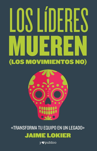 Los Líderes Mueren. Los Movimentos No.