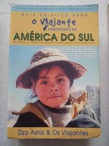 * Livro Guia Criativo Viajante América Do Sul - Zizo Asnis