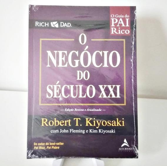 Livro O Negócio Do Século Xxi - O Guia Do Pai Rico (lacrado)