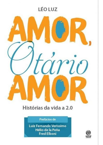 Amor, Otário Amor: Histórias Da Vida 2.0