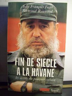 Adp Fin De Siecle A La Havane Fogel Y Rosenthal / Ed Seuil