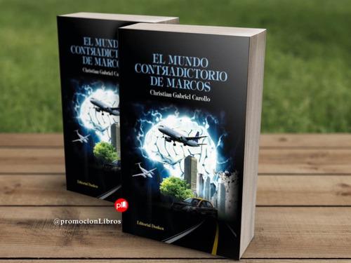 El Mundo Contradictorio De Marcos (christian Carollo)