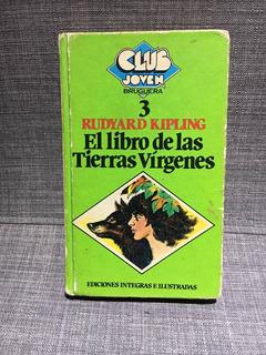 Kipling, El Libro De Las Tierras Vírgenes. Club Bruguera 3
