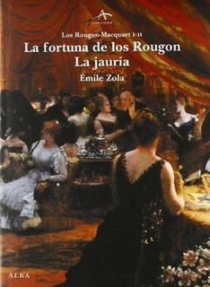 La Fortuna De Los Rougon / La Jauría, Emile Zola, Alba