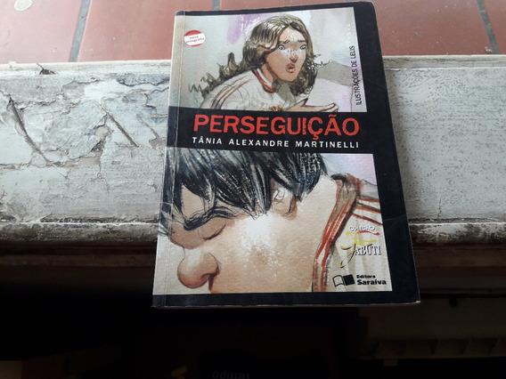 Perseguição - Tânia Alexandre Martinelli
