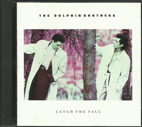 Cd The Dolphin Brothers 1987 Catch The Fall (import. U.s.a)