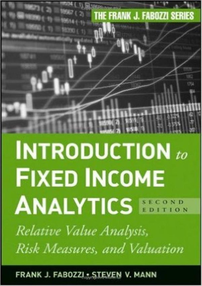 Introduction To Fixed Income Analytics - 2nd Ed