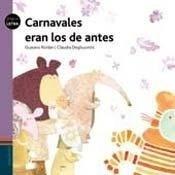 Carnavales Eran Los De Antes (colección Peque Letra)