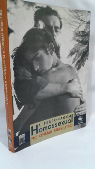 Livro A Personagem Homossexual No Cinema Antonio Moreno ***