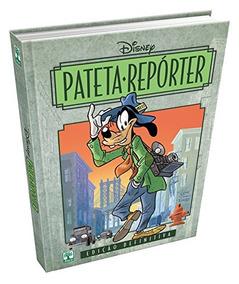 Hq Pateta Repórter - Disney - Capa Dura