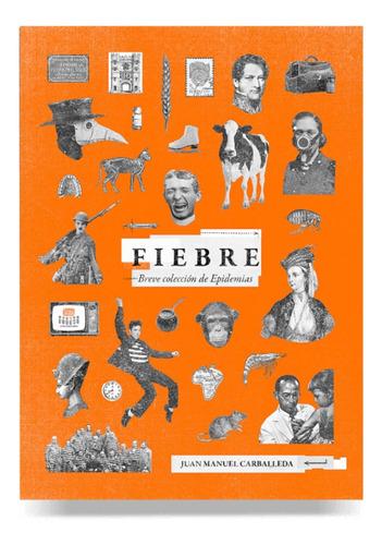 Imagen 1 de 1 de Fiebre Breve Colección De Epidemias - Juan Manuel Carballeda