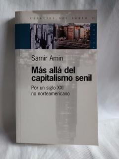 Mas Alla Del Capitalismo Senil Samir Amin Ed. Paidos