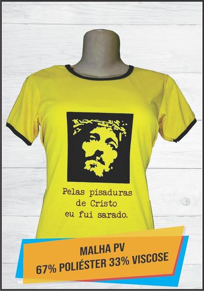 Camiseta Evangélica Feminina -pelas Pisaduras - Baby Look G