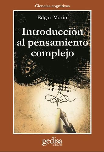 Introducción Al Pensamiento Complejo, Morin, Ed. Gedisa