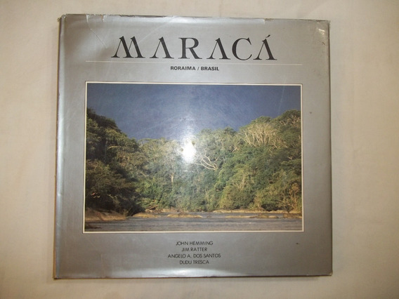 Livro Maraca - Roraima Brasil - John Hemming