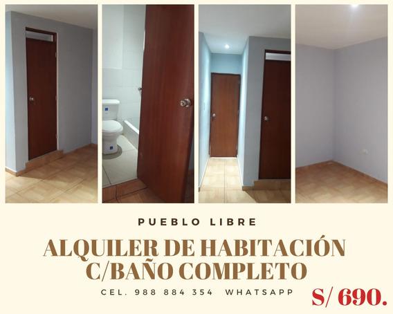 Alquilo Habitación C/ Baño Completo Solo Damas- Pueblo Libre