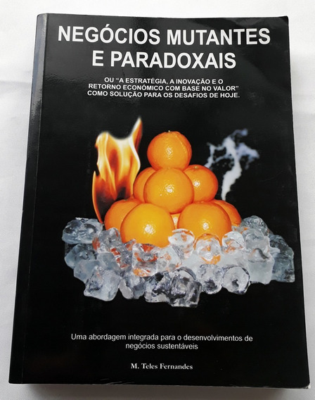 Livro Negócios Mutantes E Paradoxais Manuel Teles Fernandes