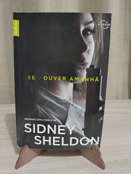 Se Houver Amanhã - Nada Dura Para Sempre - Sidney Sheldon