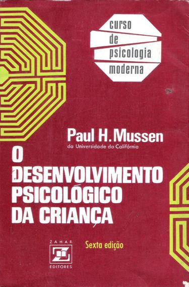 O Desenvolvimento Psicológico Da Criança - Paulo H. Mussen