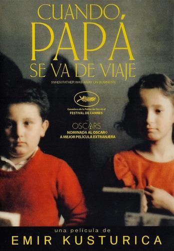 Imagen 1 de 3 de Cuando Papa Se Va De Viaje Emir Kusturica Pelicula Dvd