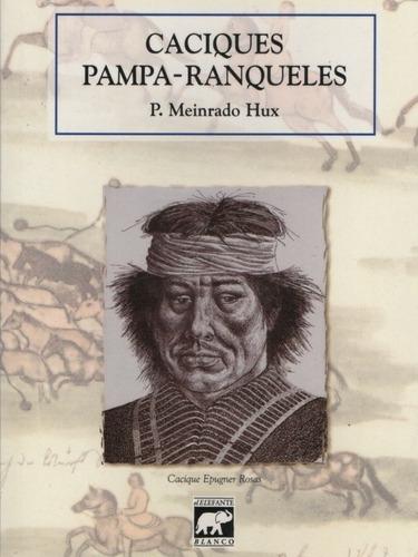 Caciques Pampa- Ranqueles. P. Meinrado Hux. Nuevo