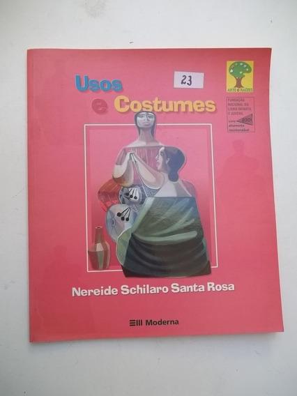 Livro - Usos E Costumes - Nereide Schilaro Santa Rosa