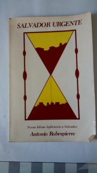 Salvador Urgente - Antonio Robespierre