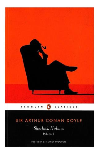 Sherlock Holmes Cuentos Completos 1 - Penguin - Conan Doyle