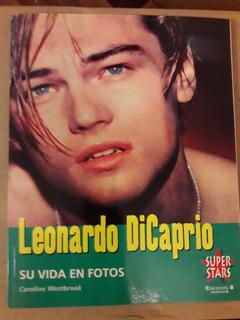 Leonardo Dicaprio, Su Vida En Fotos + Láminas Coleccionables