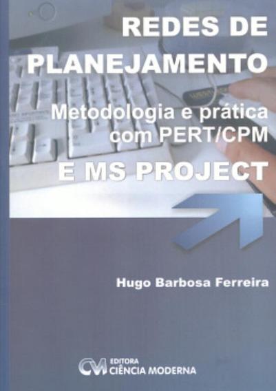 Redes De Planejamento - Metodologia E Pratica Com Pert/cp