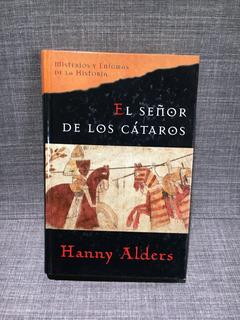 Hanny Alders. El Señor De Los Cátaros. Misterios Y Enigmas