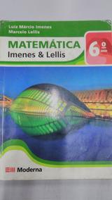 Matemática Imenes & Lellis 6° Ano Editora Moderna