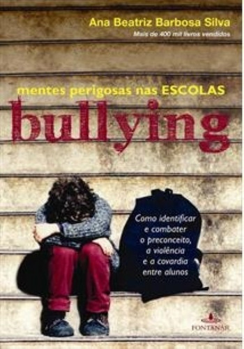 Bullying: Mentes Perigosas Na Escola