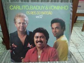 Lp/vinil- Carlito,baduy & Voninho- Os Reis Do Batidão-vol.12