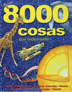 8000 Cosas Que Debes Saber Libro Para Padres Y Niños Curioso