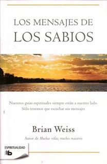 Mensajes De Los Sabios, Los - Brian Weiss