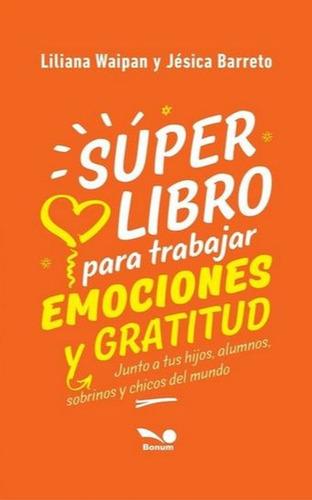Super Libro Para Trabajar Emociones Y Gratitud
