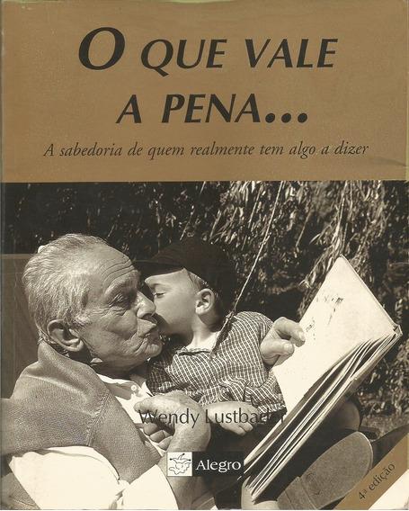 Livro O Que Vale A Pena Wendy Lustbader - Usado Bom Estado!!
