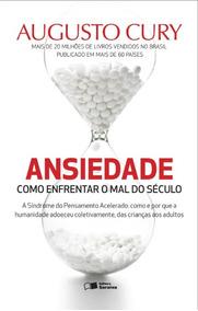 Ansiedade. Livro De Augusto Cury. Síndr Pensamento Acelerado