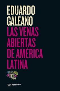 Venas Abiertas De America Latina, Las - Eduardo Galeano