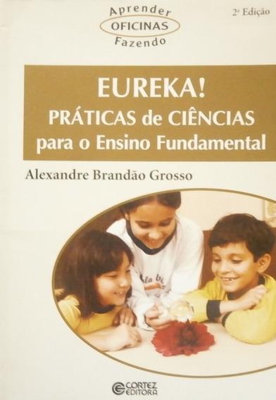 Eureka Praticas De Ciencias Para O Ensin Alexandre Brandão