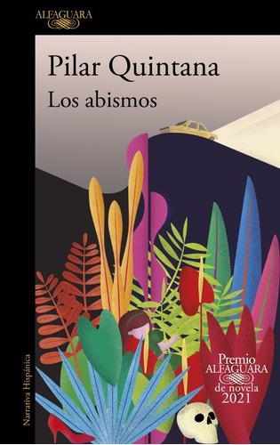 Los Abismos. Pilar Quintana. Alfaguara