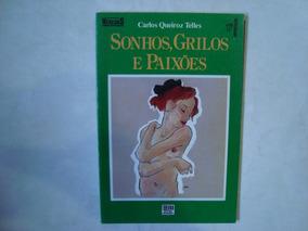 Livro Sonhos, Grilos E Paixões - Carlos Queiroz Telles
