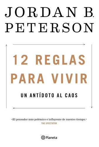12 Reglas Para Vivir - Jordan B. Peterson