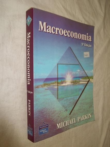Livro - Macroeconomia 5ª Edição - Michael Parkin